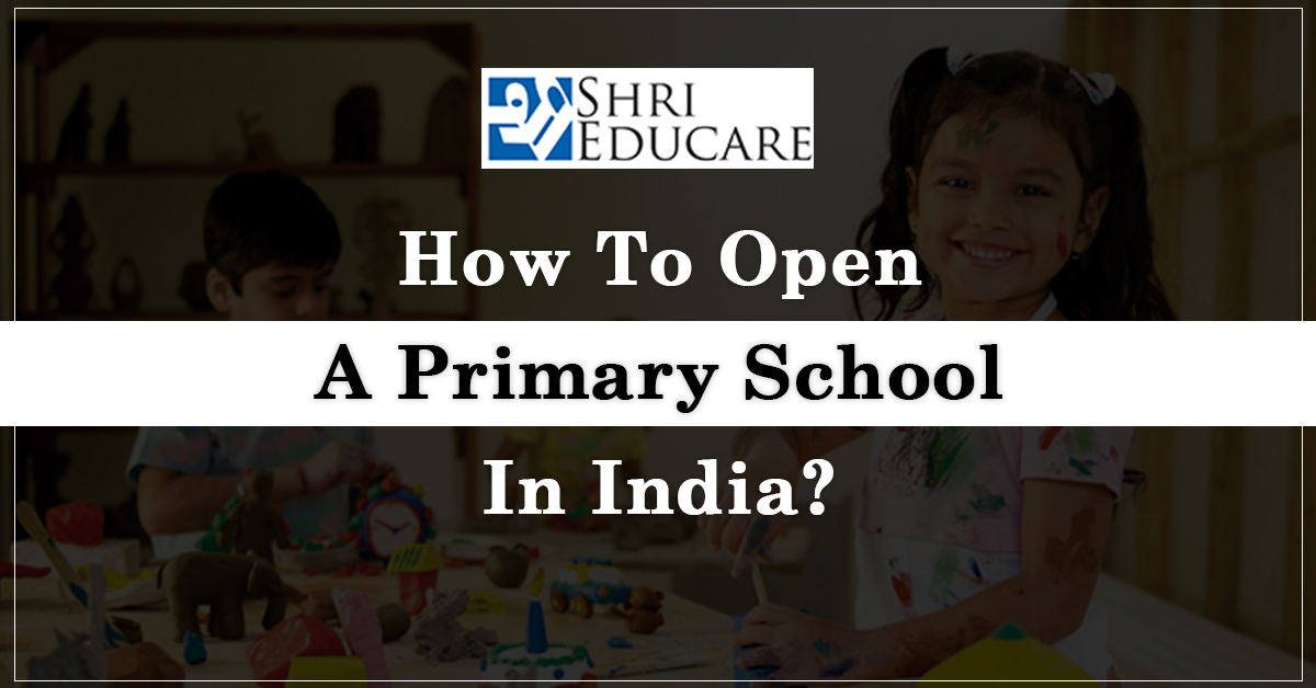How To Open A Primary School