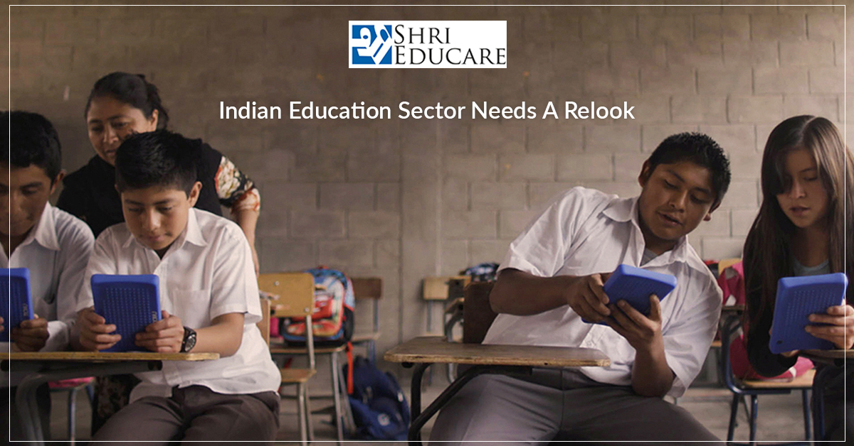 Indian Education Sector needs a relook